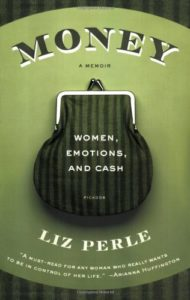 Book Cover: Money, A Memoir: Women, Emotions, and Cash